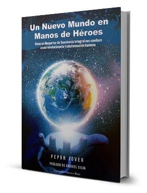 Libro Un Nuevo Mundo en manos de Héroes Pepón Jover
