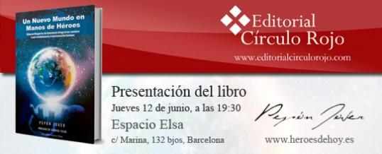 Presentación del libro Un Nuevo Mundo en manos de Héroes en Espacio Elsa, 12 de Junio, Barcelona