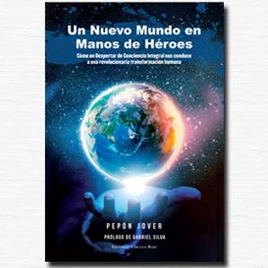 Un Nuevo Mundo en manos de Héroes - Pepón Jover