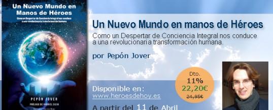 """Creando la Nueva Realidad: Presentación del libro """"Un Nuevo Mundo en Manos de Héroes"""", de Pepón Jover"""
